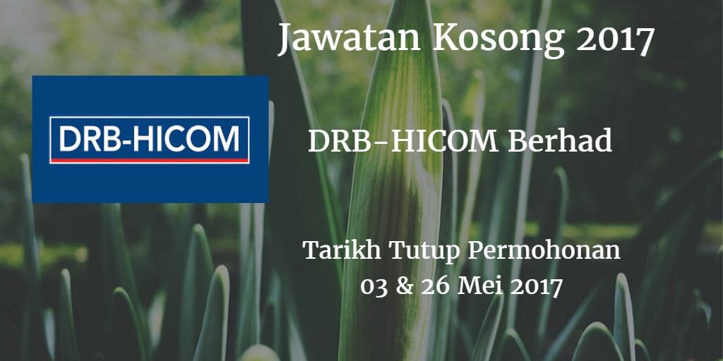 Jawatan Kosong DRB-HICOM Berhad 03 & 26 Mei 2017