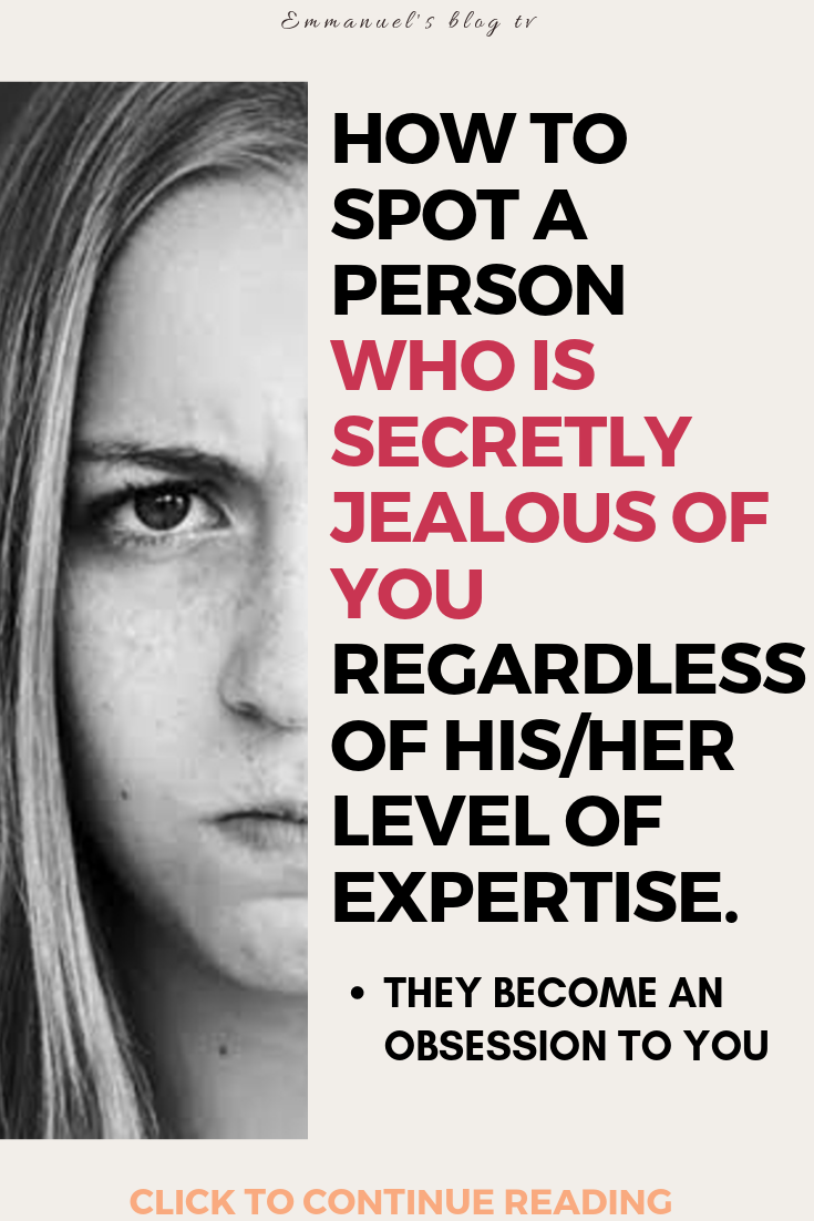 How To Spot A Person Who Is Secretly Jealous Of You Regardless Of His/her Level Of Expertise.