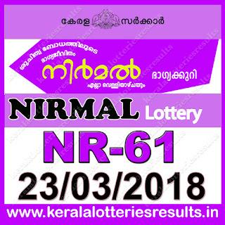 """keralalotteriesresults.in, """"kerala lottery result 23 3 2018 nirmal nr 61"""", nirmal today result : 23-3-2018 nirmal lottery nr-61, kerala lottery result 23-03-2018, nirmal lottery results, kerala lottery result today nirmal, nirmal lottery result, kerala lottery result nirmal today, kerala lottery nirmal today result, nirmal kerala lottery result, nirmal lottery nr.61 results 23-3-2018, nirmal lottery nr 61, live nirmal lottery nr-61, nirmal lottery, kerala lottery today result nirmal, nirmal lottery (nr-61) 23/03/2018, today nirmal lottery result, nirmal lottery today result, nirmal lottery results today, today kerala lottery result nirmal, kerala lottery results today nirmal 23 3 18, nirmal lottery today, today lottery result nirmal 23-3-18, nirmal lottery result today 23.3.2018, kerala lottery result live, kerala lottery bumper result, kerala lottery result yesterday, kerala lottery result today, kerala online lottery results, kerala lottery draw, kerala lottery results, kerala state lottery today, kerala lottare, kerala lottery result, lottery today, kerala lottery today draw result, kerala lottery online purchase, kerala lottery, kl result,  yesterday lottery results, lotteries results, keralalotteries, kerala lottery, keralalotteryresult, kerala lottery result, kerala lottery result live, kerala lottery today, kerala lottery result today, kerala lottery results today, today kerala lottery result, kerala lottery ticket pictures, kerala samsthana bhagyakuri"""