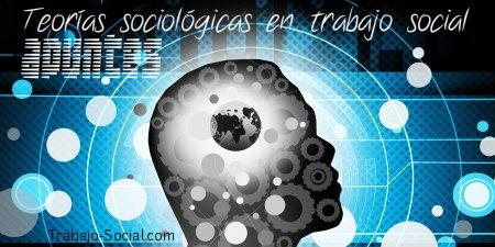 Teorías sociológicas en trabajo social