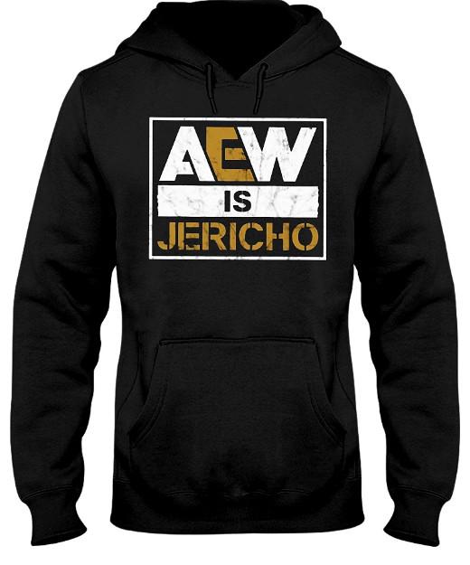 AEW Is Jericho Hoodie, AEW Is Jericho Sweatshirt, AEW Is Jericho T Shirt