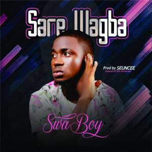 "Download Music: Swa Boy – ""Sare Wagba"