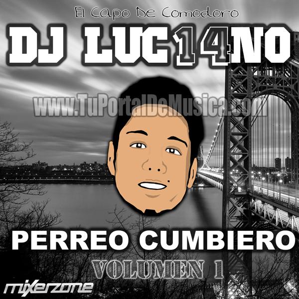 Dj Luc14no Antileo Perreo Cumbiero Vol. 1 (2017)