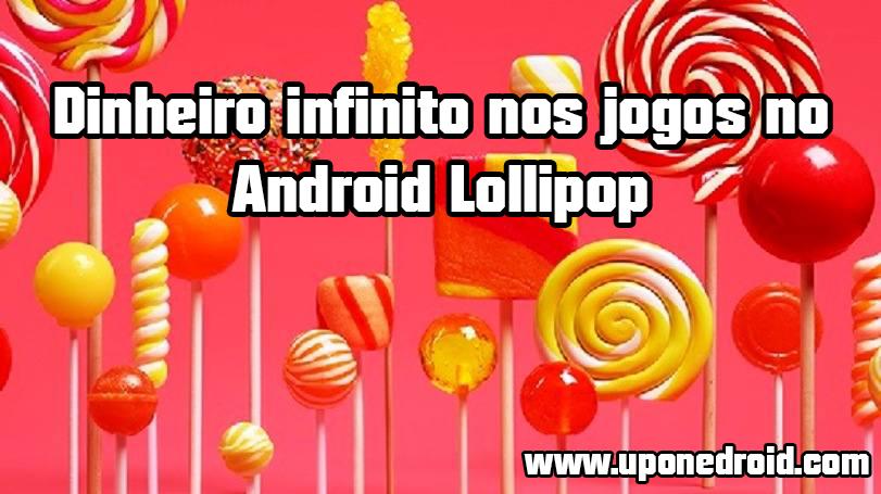 Dinheiro infinito em jogos no Android Lollipop