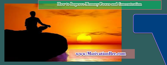 How to Improve Memory Power and Concentration?