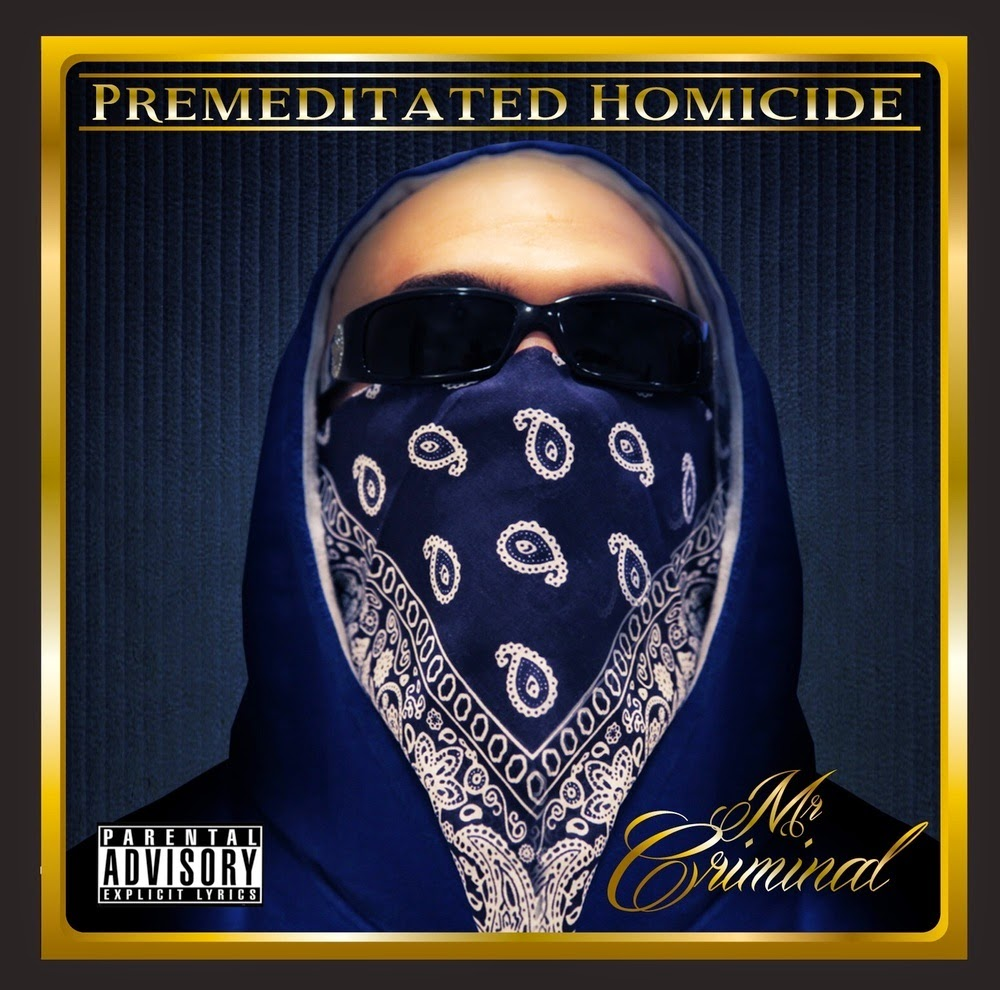 chequea el cd de mr chiminal , premeditated homicide ,2014,