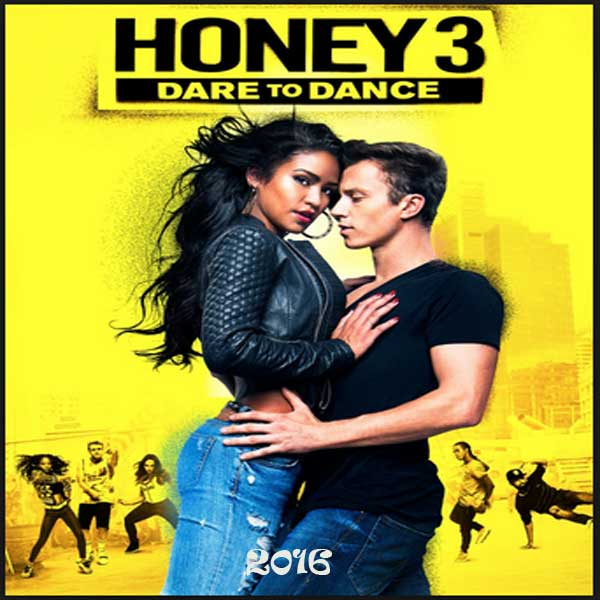 Honey 3: Dare to Dance, Film Honey 3: Dare to Dance, Honey 3: Dare to Dance Movie, Honey 3: Dare to Dance Sinopsis, Honey 3: Dare to Dance Trailer, Honey 3: Dare to Dance Review, Download Poster Film Honey 3: Dare to Dance 2016