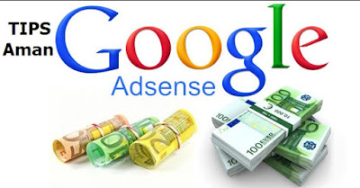 Tips aman bermain Google Adsense