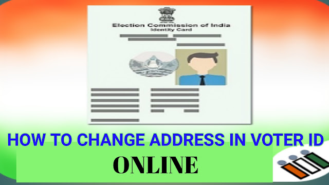 How To Change Address In Voter Id Card Online at home