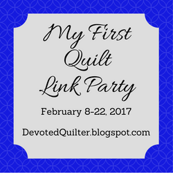 My First Quilt Link Party to come | DevotedQuilter.blogspot.com