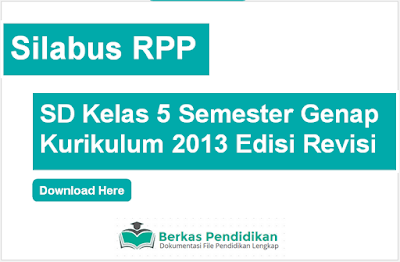 Silabus Dan RPP SD Kelas 5 Semester Genap Kurikulum 2013 Edisi Revisi