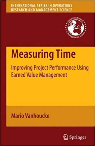 Measuring Time: Improving Project Performance Using Earned Value Management (International Series in Operations Research & Management Science)