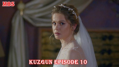 Kuzgun episode 10