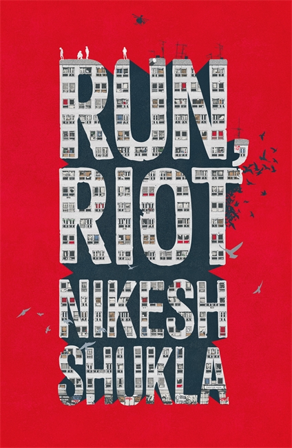 Run, Riot by Nikesh Shukla<