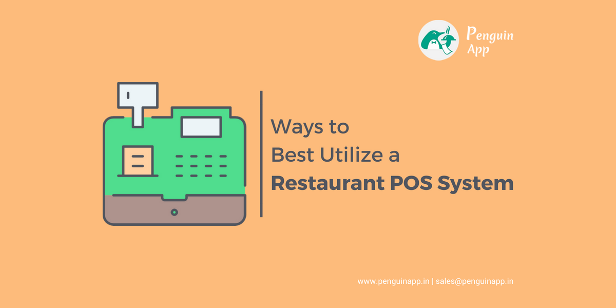 How to Get the Best Utilizing a Restaurant POS System