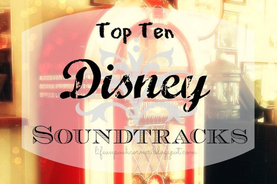 https://lifeonpoohcorner.blogspot.com/2016/10/top-ten-disney-soundtracks.html