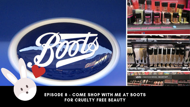 Episode 8 - Come Shop With Me At Boots For Cruelty Free Beauty
