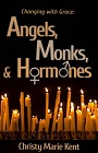 https://www.amazon.com/Angels-Monks-Hormones-Changing-Grace-ebook/dp/B00H0LD08Q