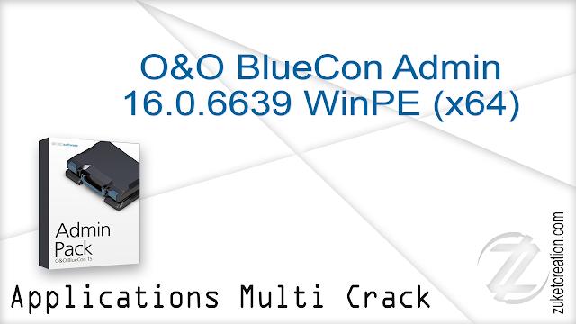 O&O BlueCon Admin 16.0.6639 WinPE (x64)  |  622 MB