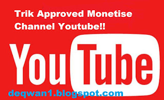 Trik Approved Monetise Channel Youtube