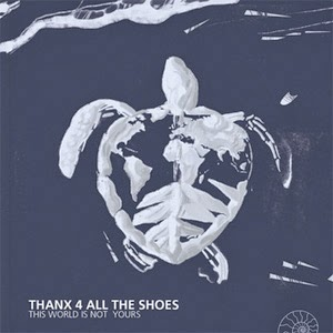 <center>Thanx 4 All The Shoes - This World Is Not Yours (2014)</center>