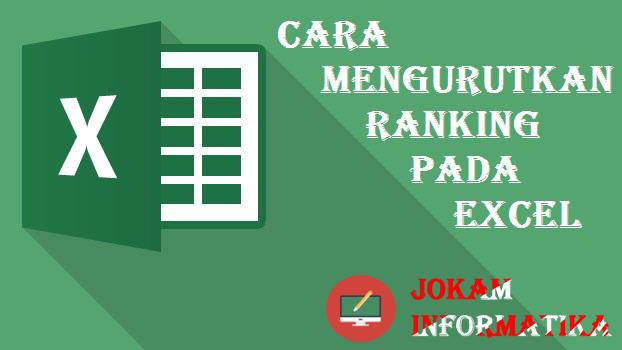 Cara Cepat Dan Mudah Mengurutkan Nomor Ranking Atau Peringkat Di Microsoft Office Excel - JOKAM INFORMATIKA