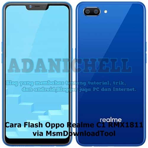 Cara Flash Oppo Realme C1 RMX1811 via MsmDownloadTool
