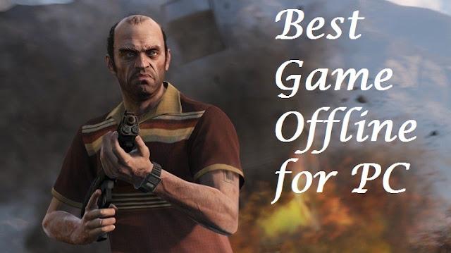 Game Offline Terbaik dan Gratis Untuk Komputer