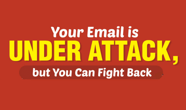 Your Email Is Under Attack But You Can Fight Back