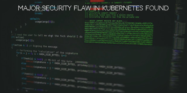 Major Security Flaw in Kubernetes Found