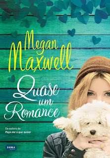 RESENHA: Quase Um Romance - Megan Maxwell