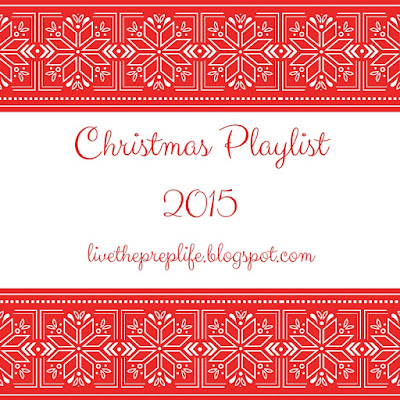 Christmas Playlist 2015 | Live The Prep Life