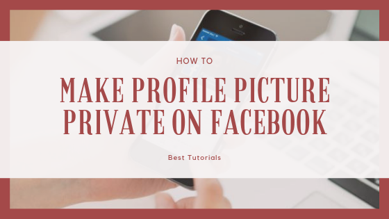 How Can I Put My Profile Pictures On Private Facebook<br/>