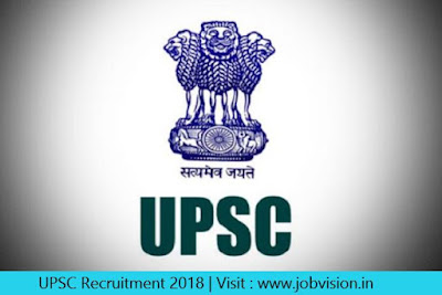UPSC Recruitment 2018 18 AEE, Tax Officer Posts | Educational Qualification : MBA,M.Com, LLB, CA, Ph.D |  Last date to apply : 31.05.2018 |