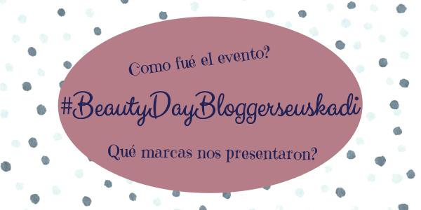 #BeautyDayBloggersEuskadi Mardebelleza