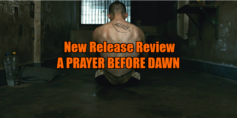 A PRAYER BEFORE DAWN review