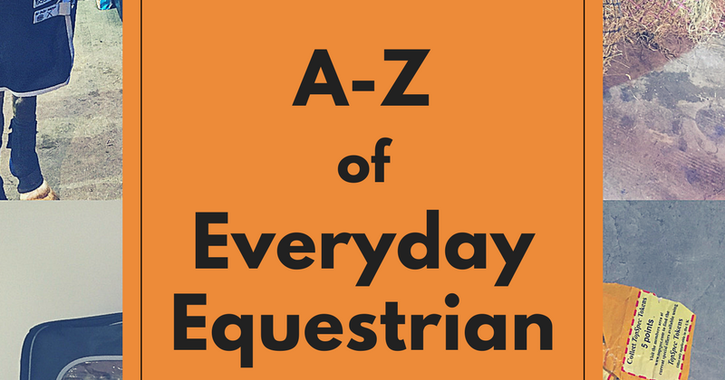 A-Z of Everyday Equestrian