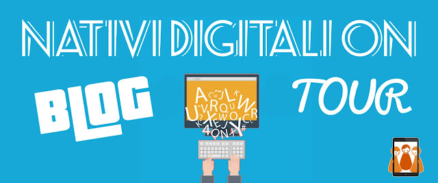 NATIVI DIGITALI ON BLOG TOUR