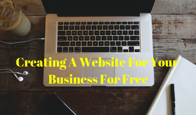 Creating A Website For Your Business For Free