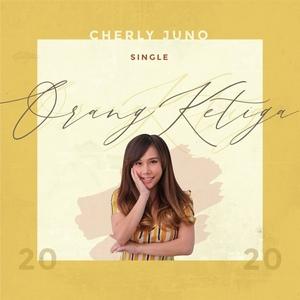 Cherly Juno - Orang Ketiga