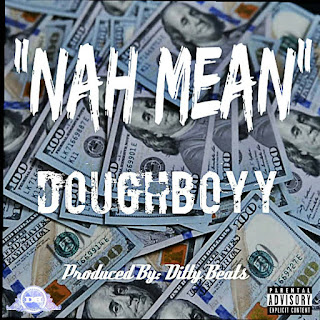 New Video: Dough Boyy - Nah Mean