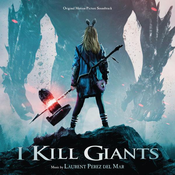 Laurent Perez Del Mar – I Kill Giants (Original Motion Picture Soundtrack) [iTunes Plus AAC M4A]