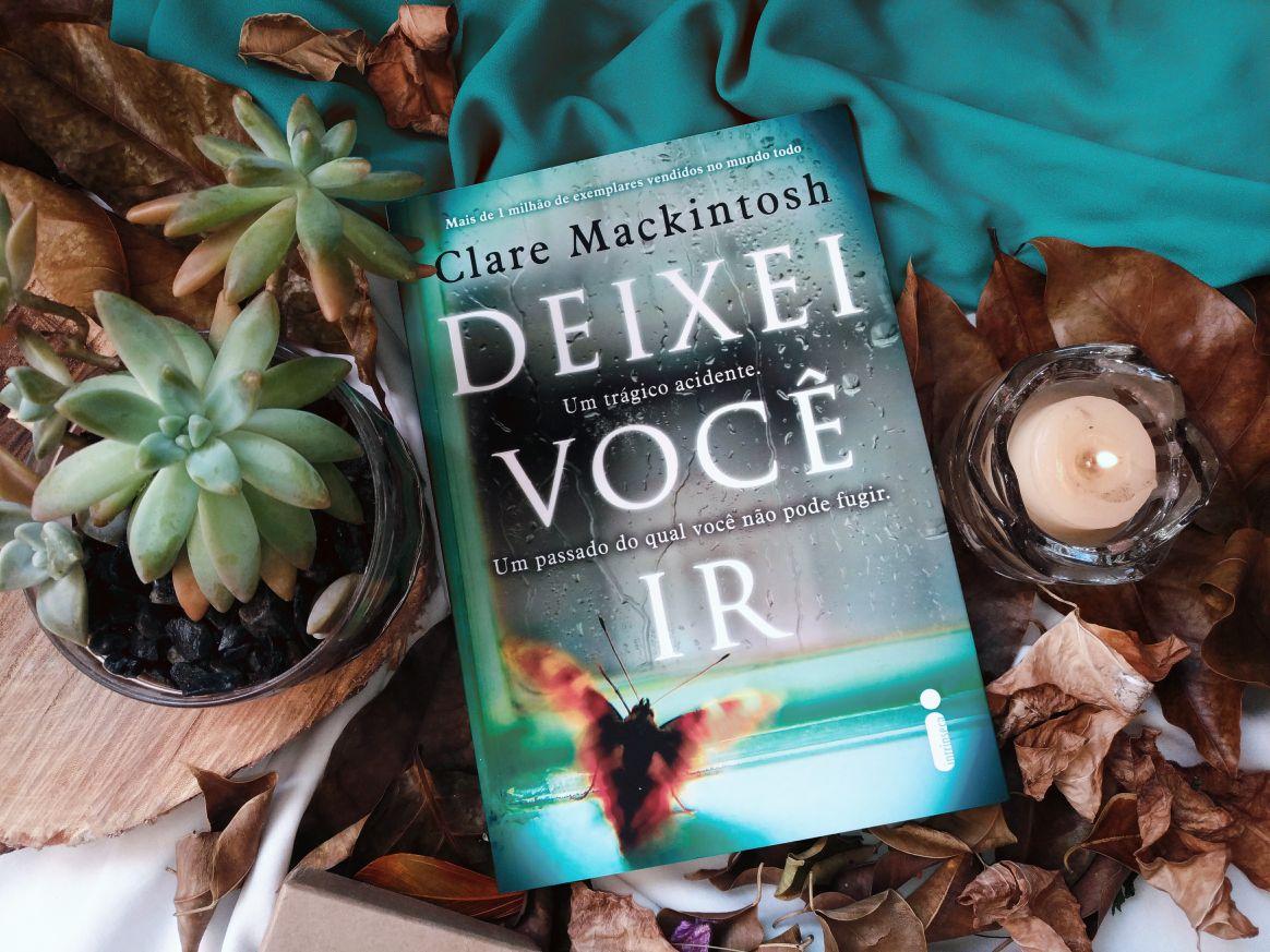Resenha de livro Deixei você ir - Clare Mackintosh - Intrínseca