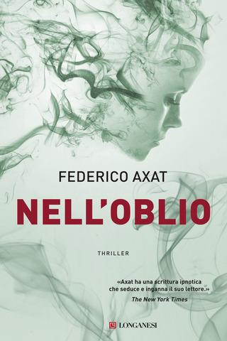 Nell'oblio_Federico Axat_Longanesi