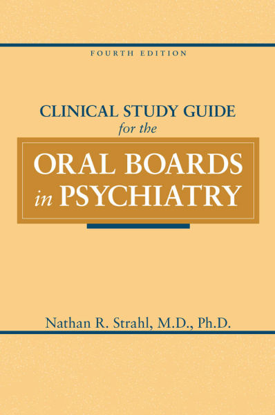 Clinical Study Guide for the Oral Boards in Psychiatry, 4e (Feb 15, 2011)