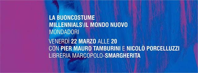 La Buoncostume e Millennials alla libreria MarcoPolo - Venerdì 22 Marzo alle 20