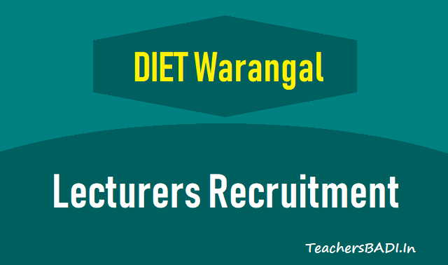 warangal govt diet lecturers recruitment,hanamkonda govt diet lecturers recruitment,govt diet guest faculty recruitment 2018,diet lecturers recruitment selection list results
