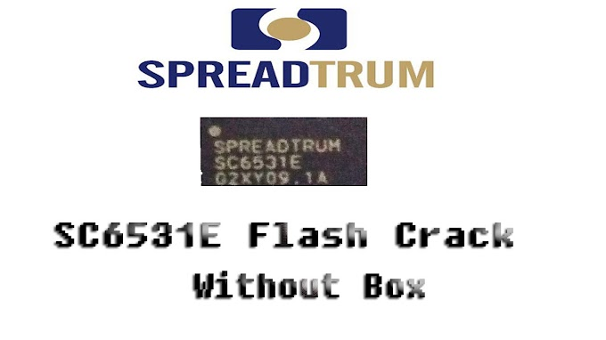 Spreadtrum SC6531E Flash Tool Crack 2019-Without Box