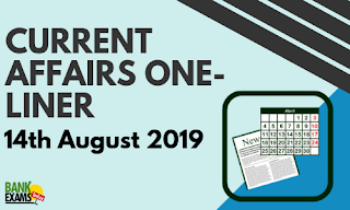 Current Affairs One-Liner: 14th August 2019
