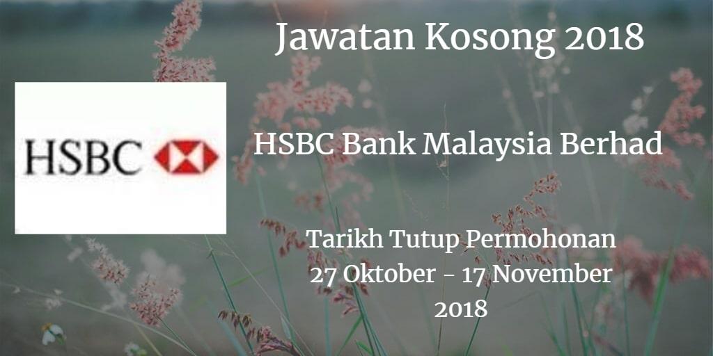 Jawatan Kosong HSBC Bank Malaysia Berhad 27 Oktober  - 17 November 2018